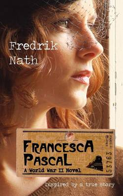 Francesca Pascal: a World War II Drama - World War II Adventure Series 3 (Paperback)