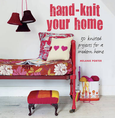 Handknit Your Home: 30 Knitted Projects for a Modern Home (Paperback)