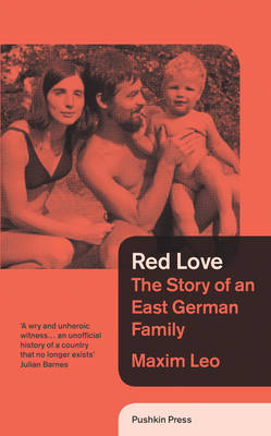 Red Love: The Story of an East German Family (Hardback)