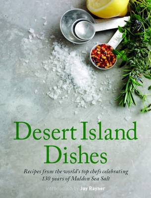 Desert Island Dishes: Recipes from the World's Top Chefs (Hardback)