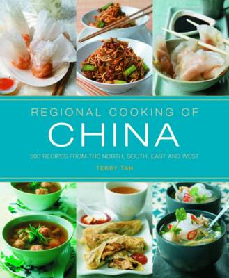 Regional Cooking of China: 300 Recipes from the North, South, East and West (Paperback)