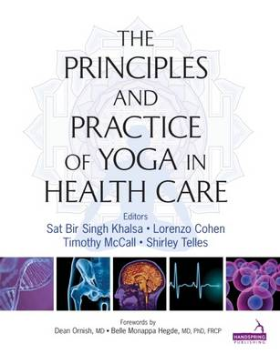 Principles and Practice of Yoga in Health Care (Paperback)