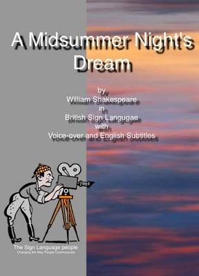 A Midsummer Night's Dream: By William Shakespeare in British Sign Language with Voice-over and English Subtitles (DVD)