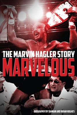 Marvelous: The Marvin Hagler Story (Hardback)