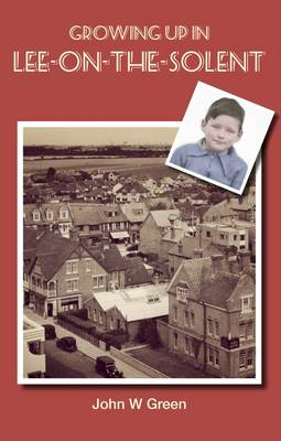 Growing Up in Lee-on-the-Solent (Paperback)