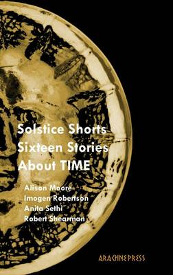 Solstice Shorts: Sixteen Stories About Time (Paperback)
