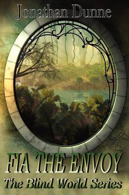 Fia The Envoy - The Blind World Series Volume 1 (Paperback)