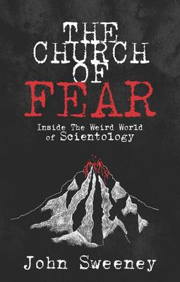 The Church of Fear: Inside the Weird World of Scientology (Paperback)