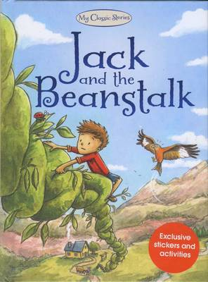 Jack and the Beanstalk - My Classic Stories 5 (Hardback)