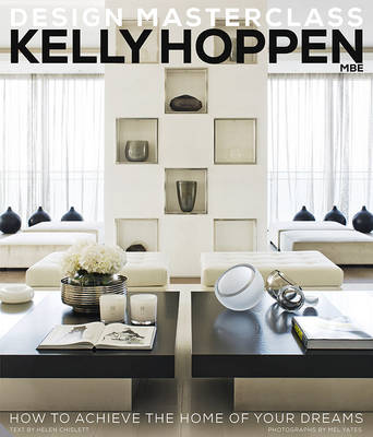 Kelly Hoppen Design Masterclass: How to Achieve the Home of Your Dreams (Hardback)