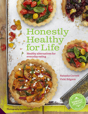 Honestly Healthy for Life: Healthy Alternatives for Everyday Eating (Hardback)