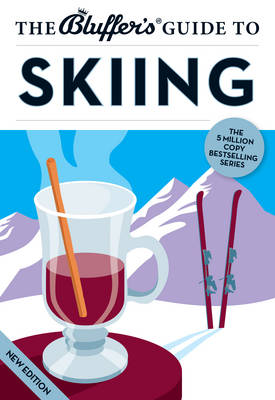 The Bluffer's Guide to Skiing - Bluffer's Guides (Paperback)