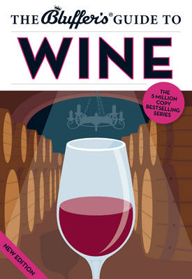 The Bluffer's Guide to Wine - Bluffer's Guides (Paperback)