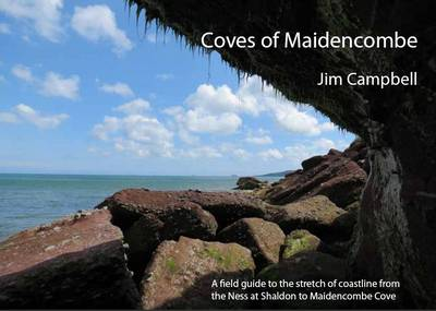 Coves of Maidencombe: A Field Guide to the Stretch of Coastline from the Ness at Shaldon to Maidencombe Cove (Paperback)