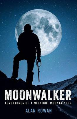 Moonwalker: Adventures of a Midnight Mountaineer (Paperback)