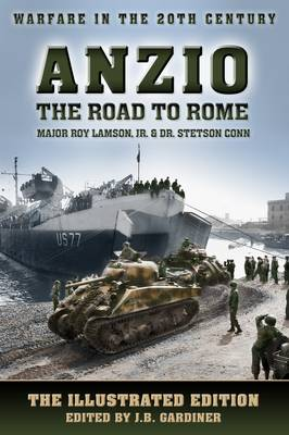 Anzio - the Road to Rome - Warfare in the 20th Century (Paperback)