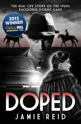 Doped: The Real Life Story of the 1960s Racehorse Doping Gang (Paperback)