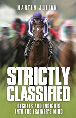 Strictly Classified: Insights into the Trainer's Mind (Hardback)