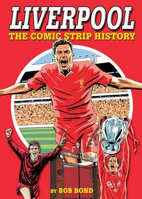 Liverpool!: The Comic Strip History (Hardback)