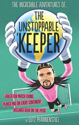 The Unstoppable Keeper (Hardback)