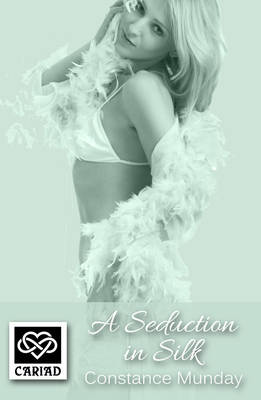 A Seduction in Silk - Cariad Singles 18 (Paperback)