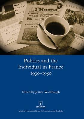 Politics and the Individual in France 1930-1950 (Hardback)
