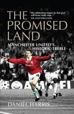 The Promised Land: Manchester United's Historic Treble (Paperback)