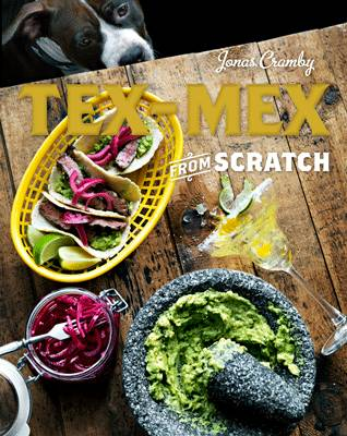 Tex-Mex from Scratch (Hardback)