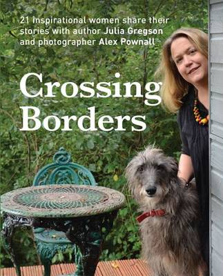 Crossing Borders: 21 Inspirational Women Share Their Stories (Paperback)