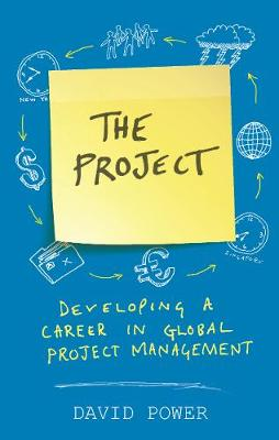 The Project: Developing a Career in Global Project Management (Paperback)