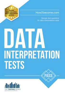 Data Interpretation Tests: An Essential Guide for Passing Data Interpretation Tests - Testing Series (Paperback)