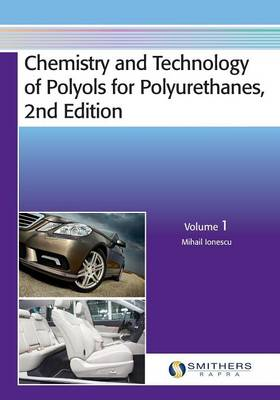 Cover Chemistry and Technology of Polyols for Polyurethanes, 2nd Edition, Volume 1