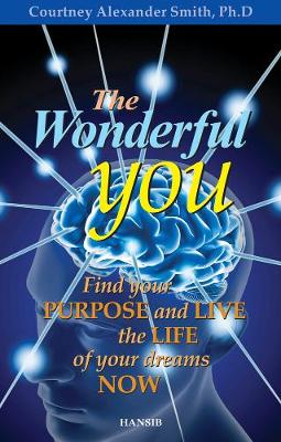The Wonderful You: Find Your Purpose and Live the Life of Your Dreams Now (Paperback)