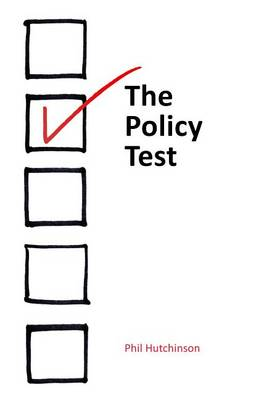 Cover The Policy Test: Five Parameters for Evaluating Public Policy