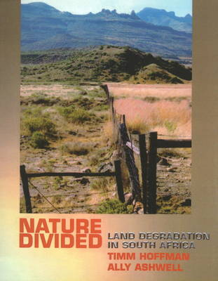 Nature Divided: Land Degradation in South Africa (Paperback)