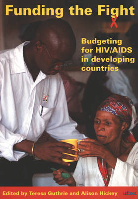 Funding the Fight: Budgeting for HIV/AIDS in Developing Countries (Paperback)