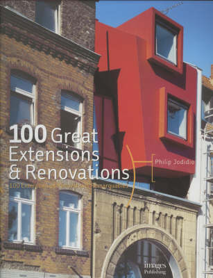 100 Great Extensions and Renovations (Hardback)