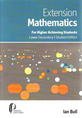 Extension Mathematics: For Higher Achieving Students - Lower Secondary - Student Edition (Paperback)