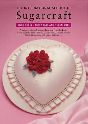 The International School of Sugarcraft 3 (Paperback)
