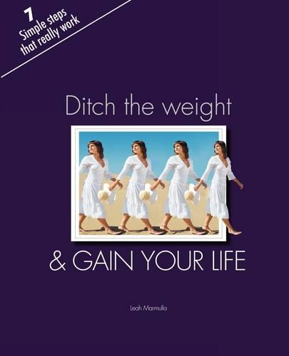 Ditch the Weight and Gain Your Life (Paperback)