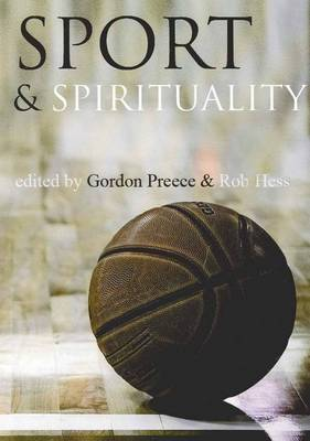 Sport and Spirituality: An Exercise in Everyday Theology (Paperback)