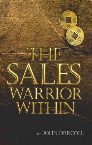 The Sales Warrior Within (Paperback)