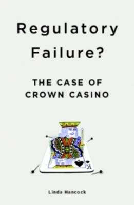Regulatory Failure?: The Case of Crown Casino (Paperback)