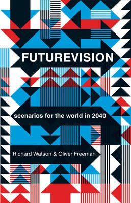 Futurevision: Scenarios for the World in 2040 (Paperback)