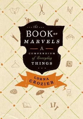 The Book of Marvels: A Compendium of Everyday Things (Hardback)