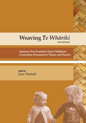 Weaving Te Whariki: Aotearoa New Zealand's Early Childhood Curriculum Document in Theory and Practice (Paperback)