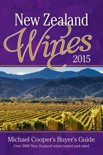 New Zealand Wines 2015: Michael Cooper's Buyer's Guide (Paperback)