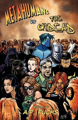 Metahumans Vs the Undead: A Superhero Vs Zombie Anthology (Paperback)