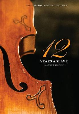 12 Years a Slave: 100 Copy Limited Edition (Illustrated Hardcover with Jacket) Now a Major Movie (Engage Books) (Hardback)