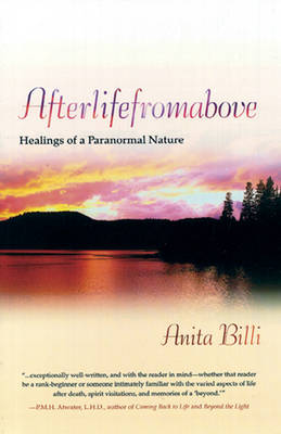Afterlifefromabove: Healings of a Paranormal Nature (Paperback)